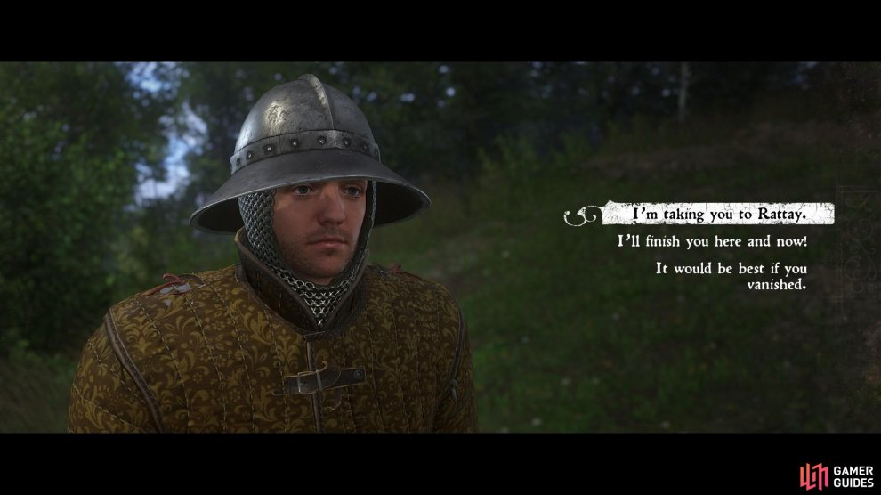 With the bandits dealt with, it is time for you to decide Hynek's fate; bring him to justice in Rattay, kill him yourself or release him unconditionally as recompense for his cooperation.